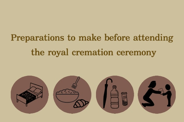 Preparations to make before attending the royal cremation ceremony