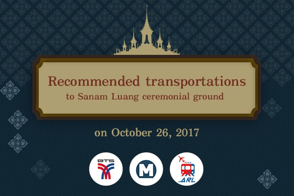 Recommended transportations to Sanam Luang ceremonial ground on October 26, 2017